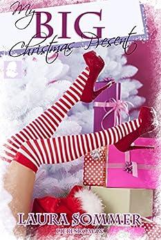My BIG Christmas Present (Liebesroman): Kurzgeschichte von [Sommer, Laura]