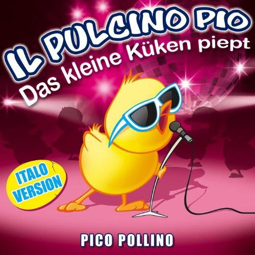 Il Pulcino Pio (Das kleine Küken piept - Italo Version) -