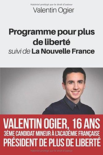 Programme pour plus de liberté suivi de La Nouvelle France