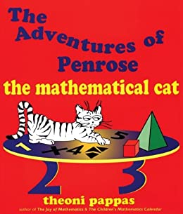 The Adventures of Penrose the Mathematical Cat by [Pappas, Theoni]