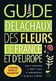 Guide Delachaux des fleurs de France et d'Europe. 2e édition