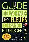 Guide Delachaux des fleurs de France et d'Europe. 2e édition par Streeter