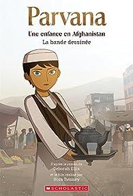 Parvana: Une Enfance En Afghanistan: La Bande Dessinee par Ellis