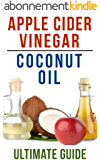 Coconut Oil and Apple Cider Vinegar: How To Use Apple Cider Vinegar and Coconut Oil To Lose Weight, Prevent Allergies, And Boost Your Immune System (English Edition)