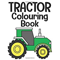 Tractor Colouring Book: For Kids Aged 3-5