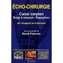 Echo-chirurgie canal carpien, doigt à ressaut - Dupuytren : De l'imagerie au traitement