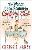 The Worst Case Scenario Cookery Club (English Edition)
