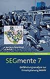 SEGmente 7: Gefährdungsanalyse zur Einsatzplanung MANV