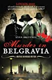 Murder in Belgravia: A secret group of detectives solving crime in the seedy underbelly of World War 1 London (Mayfair 100 series)