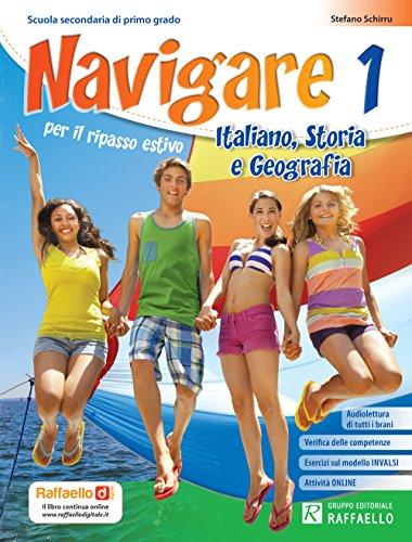 Navigare. Italiano, storia, geografia. Per la Scuola media: 1