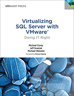 Virtualizing SQL Server with VMware: Doing IT Right par [Corey, Michael, Szastak, Jeff, Webster, Michael]