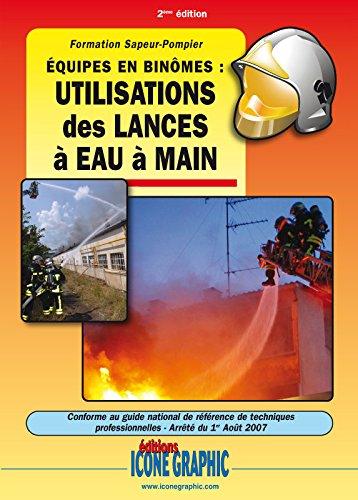 Livre Formation Sapeur-Pompier - Etablissement des lances - Equipes en binôme par Collectif Editions ICONE GRAPHIC