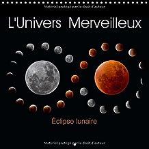 L'Univers Merveilleux 2016: Photos d'Etoiles, du Soleil, de la Lune et de Nebuleuses (Calvendo Science)