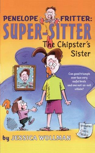 The Chipster's Sister (Penelope Fritter: Super Sitter) -