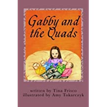 Gabby and the Quads by Tina Frisco (2014-12-08)