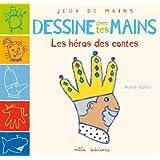 Dessine avec tes mains : Les contes