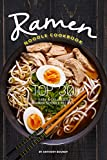 Ramen Noodle Cookbook: Top 30 Easy Delicious Ramen Noodle Recipes