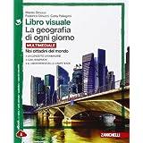 Libro visuale. La geografia di ogni giorno. Con laboratorio delle competenze. Con e-book. Con espansione online. Per le Scuole superiori: 3