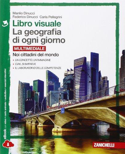 Libro visuale. La geografia di ogni giorno. Con laboratorio delle competenze.  Per la Scuola media. Con e-book. Con espansione online: 3