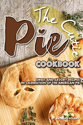 ok: Sweet and Savory Recipes in Celebration of the American Pie ()