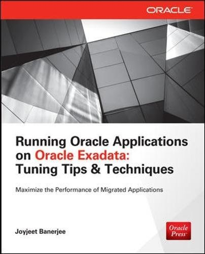Running Applications on Oracle Exadata: Tuning Tips & Techniques
