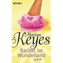 Rachel im Wunderland: Roman (Die Walsh-Familie 2)