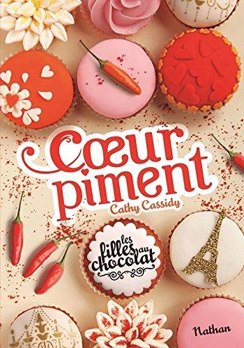 Les filles au chocolat (6.5) : Coeur piment : Une histoire de garçon au chocolat