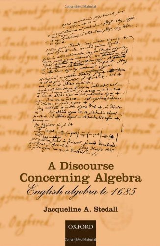 A Discourse Concerning Algebra: English Algebra to 1685 (Mathematics) by Jacqueline A. Stedall (2003-03-27)