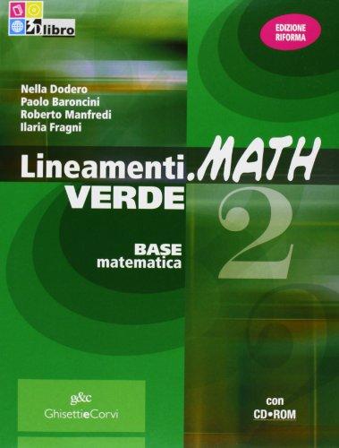 Lineamenti.math verde. Per le Scuole superiori. Con CD-ROM. Con espansione online: LINEAM.MATH VER.2+CDROM