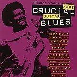 More Crucial Guitar Blues [Import anglais]