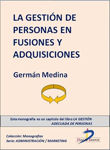 La gestión de personas en fusiones y adquisiciones (Capítulo del libro La gestión adecuada de personas): 1