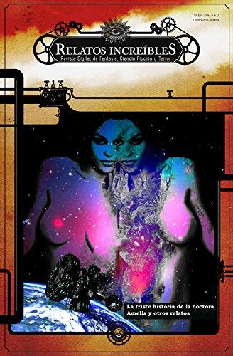 Relatos Increíbles 2, revista de Fantasía, Ciencia Ficción y Terror: La triste historia de la doctora Amelia y otros relatos