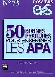 50 bonnes pratiques pour enseigner les APA