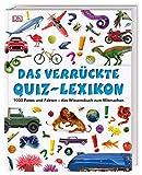 Das verrückte Quiz-Lexikon: 1000 Fotos und Fakten - das Wissensbuch zum Mitmachen -