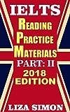IELTS Reading Practice Materials, Part: 2: 2018 Edition (IELTS Reading Books by Liza Simon)