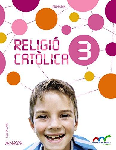Religió catòlica 3. (Aprendre és créixer en connexió) - 9788467886313