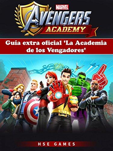 Guía Extra Oficial 'la Academia De Los Vengadores' por Joshua Abbott