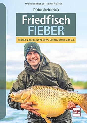 Friedfisch-Fieber: Modern angeln auf Karpfen, Schleie, Brasse und Co. -