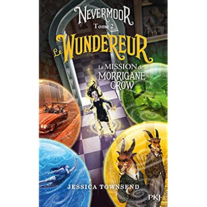Nevermoor - tome 02 : Le Wundereur (2)
