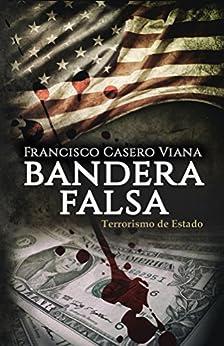Bandera Falsa: Terrorismo de Estado (Muyahidin nº 3) de [Viana, Francisco]
