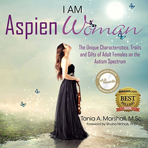 I am AspienWoman: The Unique Characteristics, Traits, and Gifts of Adult Females on the Autism Spectrum (Aspiengirl) por Tania Marshall