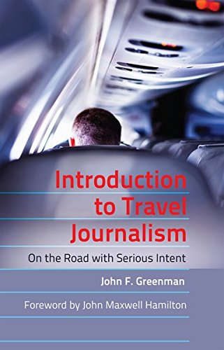 Introduction to Travel Journalism: On the Road with Serious Intent (Mass Communication & Journalism)
