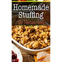 Homemade Stuffing: The Ultimate Guide (English Edition)