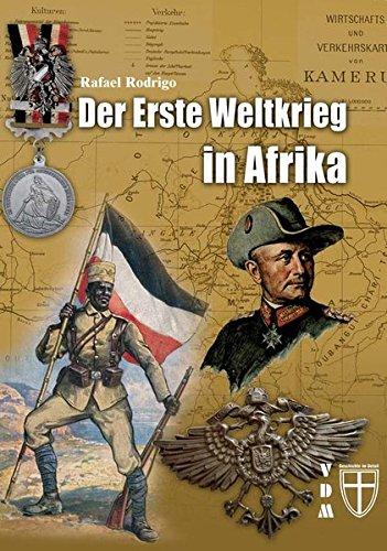 Der Erste Weltkrieg in Afrika (Geschichte im Detail) - Nickel Schnee