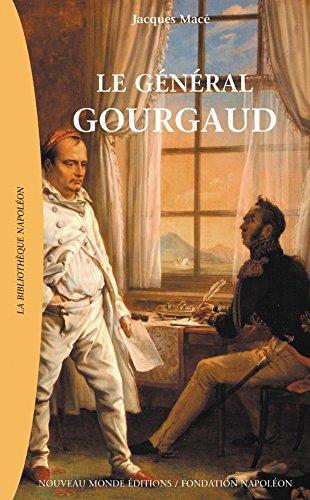 Le Général Gourgaud (La Bibliothèque Napoléon)