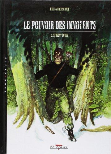 Le Pouvoir des innocents, tome 5 : Sergent Logan
