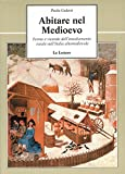 Abitare nel Medioevo. Forme e vicende dell'insediamento rurale nell'Italia altomedievale.