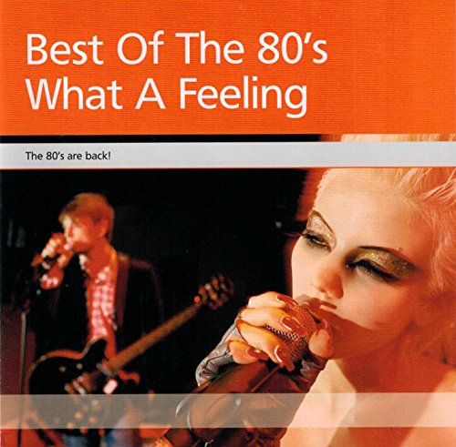 best-of-the-80s-what-a-feeling