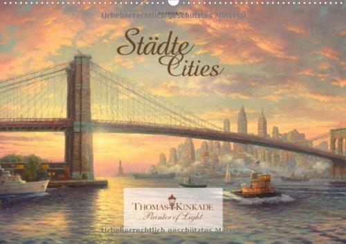 Kinkade: Städte  (Wandkalender 2013 DIN A4 quer): Ein Kalender von Thomas Kinkade mit Schmuckkalendarium  Monatskalender, 14 Seiten (CALVENDO Kunst)
