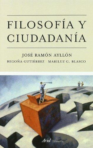 Filosofía y ciudadanía (Ariel Filosofía) por José Ramón Ayllón Vega